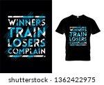 winners train losers complain... | Shutterstock .eps vector #1362422975