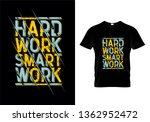 hard work smart work typography ... | Shutterstock .eps vector #1362952472
