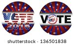 Vote 2016 Presidential Election Buttons with Stars and Stripes Sunburst Vector Illustration