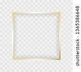 gold shiny glowing square frame ... | Shutterstock .eps vector #1365386648