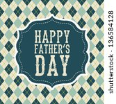 fathers day card  retro style.... | Shutterstock .eps vector #136584128