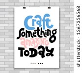 craft something amazing today.... | Shutterstock .eps vector #1367356568