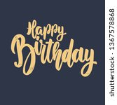 happy birthday. lettering... | Shutterstock . vector #1367578868