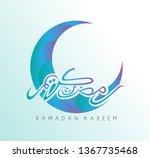 ramadan kareem has mean muslim... | Shutterstock .eps vector #1367735468