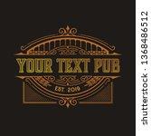 vintage pub logo. vector layered   Shutterstock .eps vector #1368486512