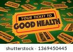 your ticket to good health...   Shutterstock . vector #1369450445