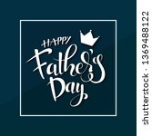 happy father s day calligraphy... | Shutterstock .eps vector #1369488122
