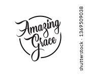 amazing grace lettering. quotes.... | Shutterstock .eps vector #1369509038