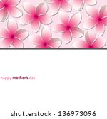 happy mother's day frangipani ... | Shutterstock .eps vector #136973096