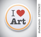 i love art  vector button badge | Shutterstock .eps vector #137032622