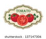 tomato label.  vegetable retro... | Shutterstock .eps vector #137147306