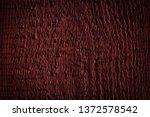 texture of dark burgundy old... | Shutterstock . vector #1372578542