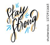 stay strong. hand drawn vector... | Shutterstock .eps vector #1372911665