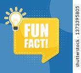 vector fun fact speech bubble.  ... | Shutterstock .eps vector #1373395805