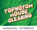 topnotch house cleaning  ... | Shutterstock .eps vector #1373882615