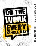 do the work every single day.... | Shutterstock .eps vector #1374303035