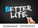Better Life Text On Blackboard  ...
