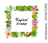 tropical frame from flowers and ... | Shutterstock .eps vector #1374672305