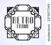 modern art deco frame. vintage...   Shutterstock .eps vector #1375077395