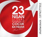 23 nisan ulusal egemenlik ve... | Shutterstock .eps vector #1376177312