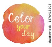 color your day. positive... | Shutterstock .eps vector #1376418305