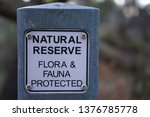 Natural Reserve Sign Flora And...