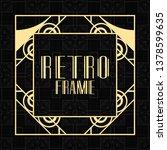 modern art deco frame. vintage... | Shutterstock .eps vector #1378599635