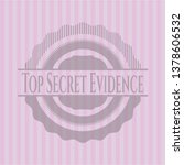 Top Secret Evidence Badge With...