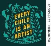 every child is an artist...   Shutterstock .eps vector #1379420708