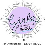 girls just want to travel   Shutterstock .eps vector #1379448722