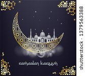 ramadan kareem background.... | Shutterstock .eps vector #1379563388