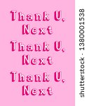 """thank you  next"" song lyrics... | Shutterstock .eps vector #1380001538"