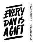 Every Day Is A Gift. Motivation ...