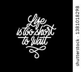 handlettering typography life... | Shutterstock .eps vector #1381018298