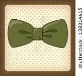 vintage greeting card with bow... | Shutterstock .eps vector #138314615