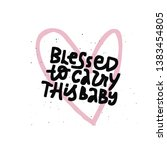 blessed to carry this baby... | Shutterstock .eps vector #1383454805