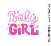 baby girl. funny inscription in ... | Shutterstock .eps vector #1384762418