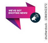 we've got exciting news  ... | Shutterstock .eps vector #1386542372