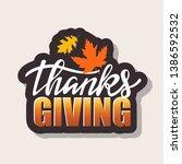 happy thanksgiving day   hand... | Shutterstock .eps vector #1386592532
