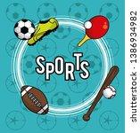 sports balls equipment vibrant... | Shutterstock .eps vector #1386934982