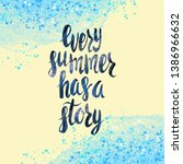 summer has a story lettering... | Shutterstock . vector #1386966632