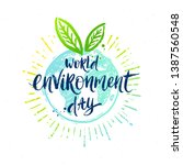 world environment day   hand... | Shutterstock .eps vector #1387560548