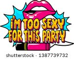 i'm too sexy for this party... | Shutterstock .eps vector #1387739732