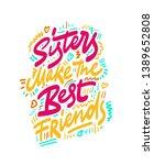 sister make the best friends.... | Shutterstock .eps vector #1389652808