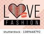 slogan love fashion with snake... | Shutterstock .eps vector #1389668792