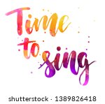 time to sing   handwritten...   Shutterstock .eps vector #1389826418