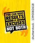 you can have results or excuses.... | Shutterstock .eps vector #1390082618