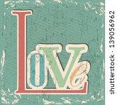 love card over grunge... | Shutterstock .eps vector #139056962