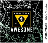 born to be awesome typography... | Shutterstock .eps vector #1390713662