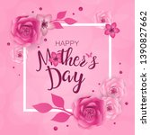 mother's day greeting card ...   Shutterstock .eps vector #1390827662